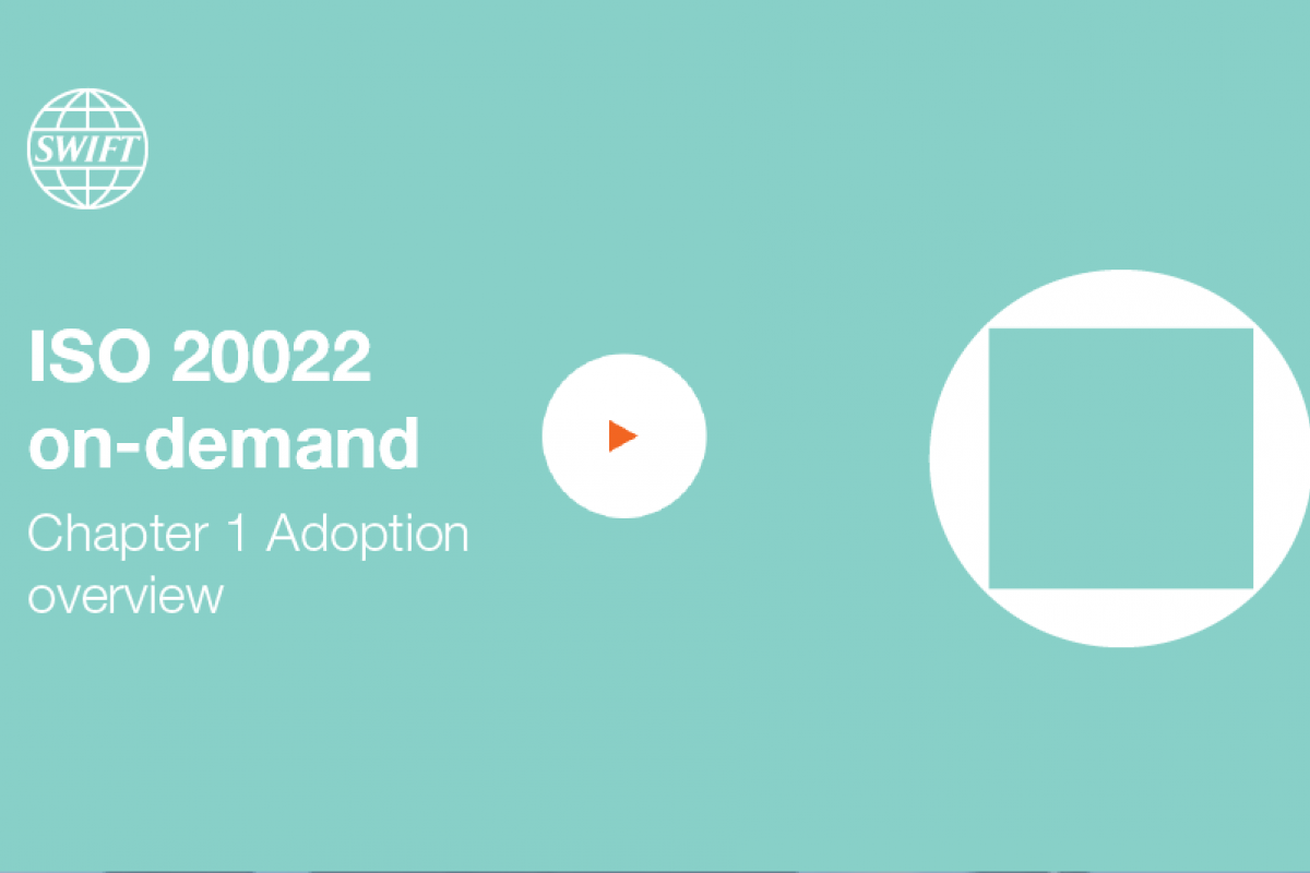 Supporting your ISO 20022 journey - Adoption Overview