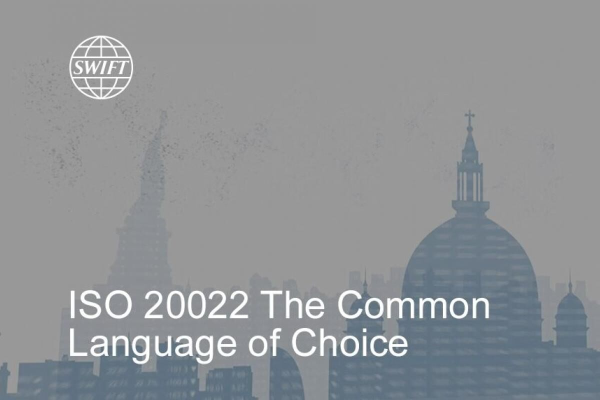 ISO 20022 The Common Language of Choice
