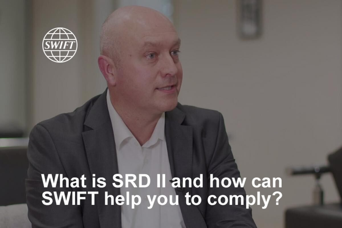 What is SRD II and how can SWIFT help you to comply?