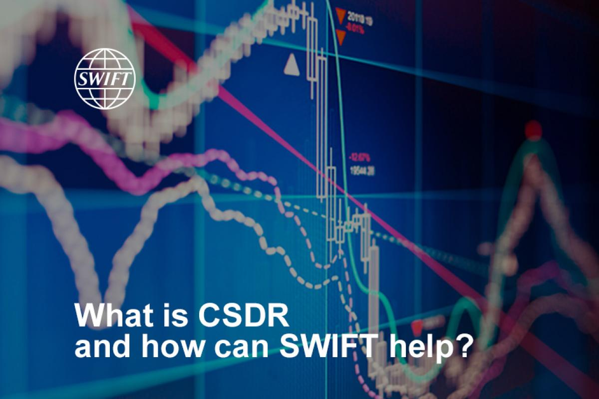 What is CSDR and how can SWIFT help?