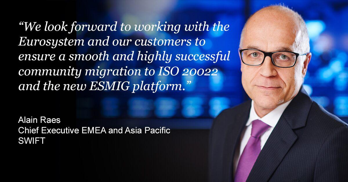 Alain Raes, Chief Executive EMEA and Asia Pacific, SWIFT